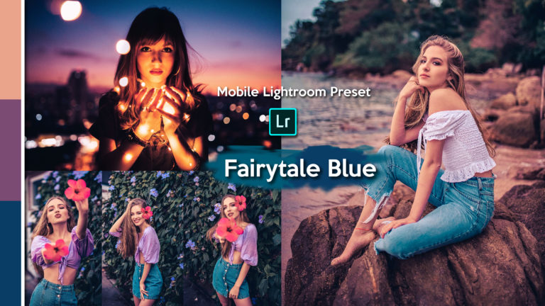 Download Fairytale Blue Lightroom Mobile Presets DNG of 2020 for Free | Fairytale Blue Mobile Lightroom Preset DNG of 2020 Download free | How to Edit Like Fairytale Blue