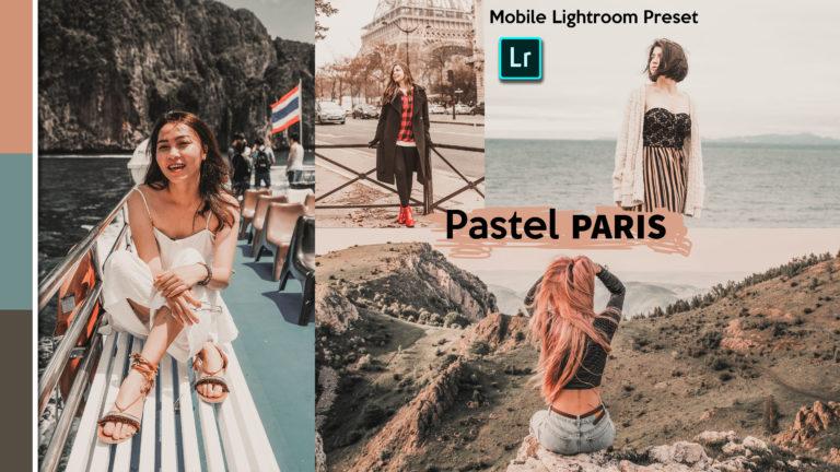 Download Pastel Paris Lightroom Mobile Presets DNG of 2020 for Free | Pastel Paris Mobile Lightroom Preset DNG of 2020 Download free | How to Edit Like Pastel Paris