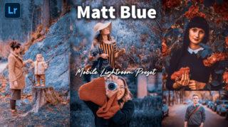 Download Matt Blue Lightroom Mobile Presets DNG of 2020 for Free   Matt Blue Mobile Lightroom Preset DNG of 2020 Download free   How to Edit Like Matt Blue Effect