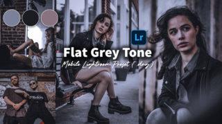 Download Flat Grey Lightroom Mobile Presets DNG of 2020 for Free | Flat Grey Mobile Lightroom Preset DNG of 2020 Download free | How to Edit Like Flat Grey Effect