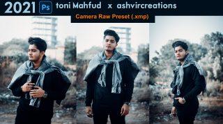 Download toni Mahfud x ashvircreations Camera Raw XMP Preset of 2021 for Free | toni Mahfud x ashvircreations Inspired Camera Raw Preset of 2020 Download free XMP Preset | How to Edit Like toni Mahfud x ashvircreations Inspired Color