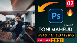 EP-02 Toni Mahfud Inspired Photo Editing Series 2021 in Photoshop from Ash-Vir Creations   How to Edit Like tonimahfud + Free Preset 2021