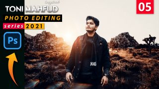 EP-05 Toni Mahfud Inspired Photo Editing Series 2021 in Photoshop from Ash-Vir Creations | How to Edit Like tonimahfud + Free Preset 2021