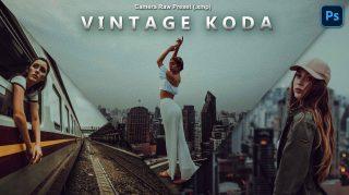 Vintage KODA Camera Raw XMP Preset of 2021 for Free | Vintage KODA Camera Raw Preset of 2021 Free XMP Preset