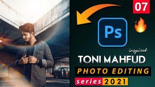 EP-07 Toni Mahfud Inspired Photo Editing Series 2021 in Photoshop from Ash-Vir Creations   How to Edit Like tonimahfud + Free Preset 2021