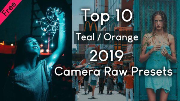 Download Free Top 10 Teal & Orange Camera Raw Presets of 2020 | Top 10 Teal & Orange Presets of all time