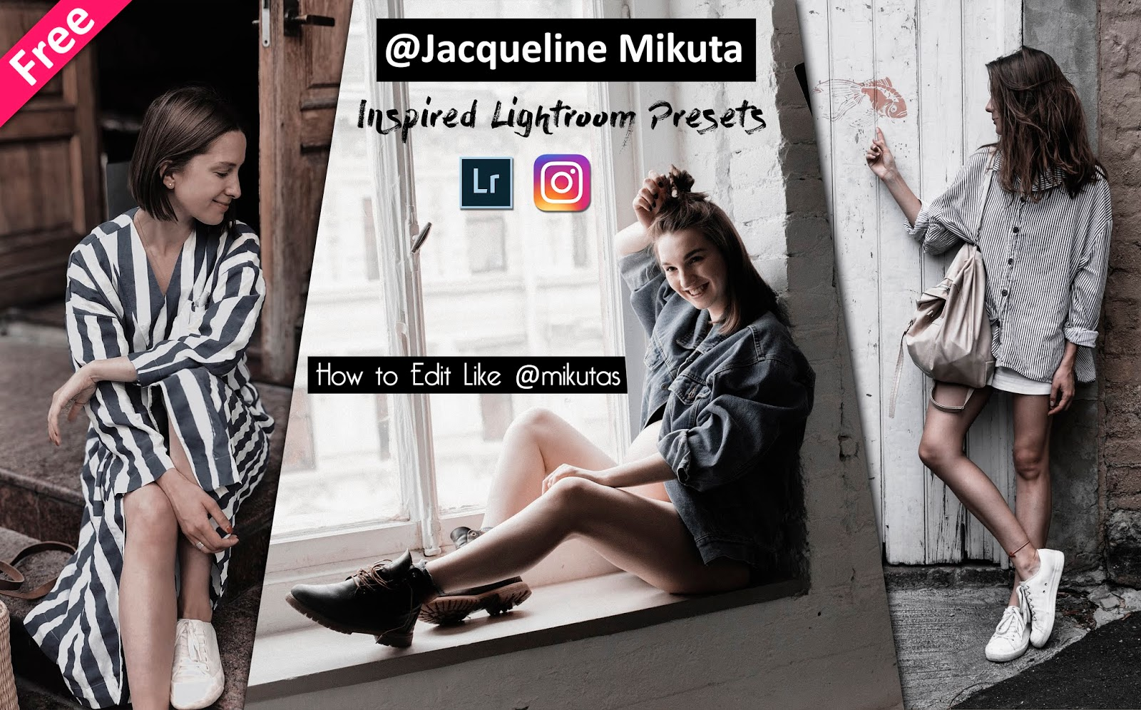 Download Top 7 @Jacqueline Mikuta Inspired Lightroom Presets For Free | How to Edit Like @Mikutas