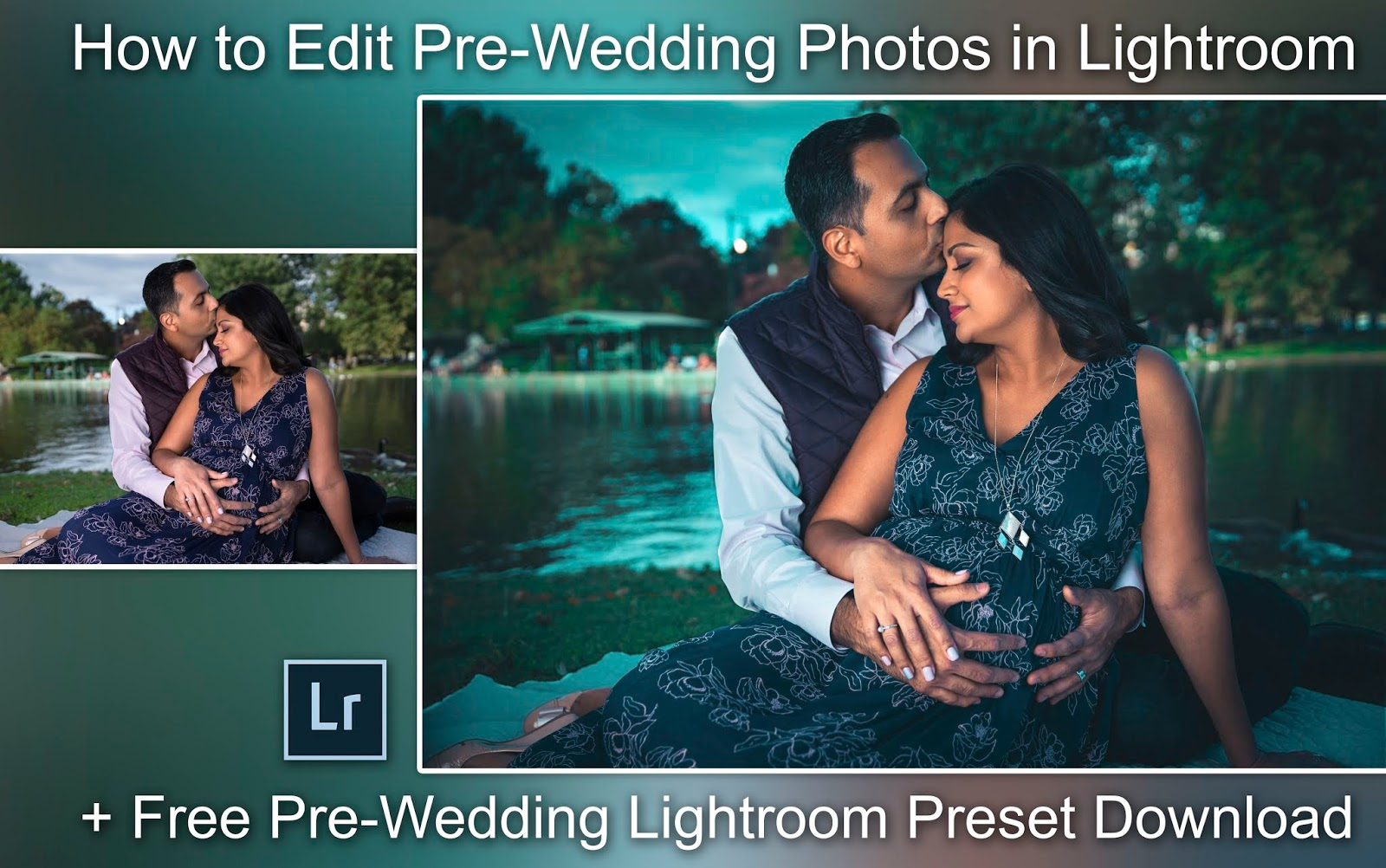 Free Preset + How to Edit Pre-Wedding Photos in Lightroom | How to Edit Couple Photos in Lightroom