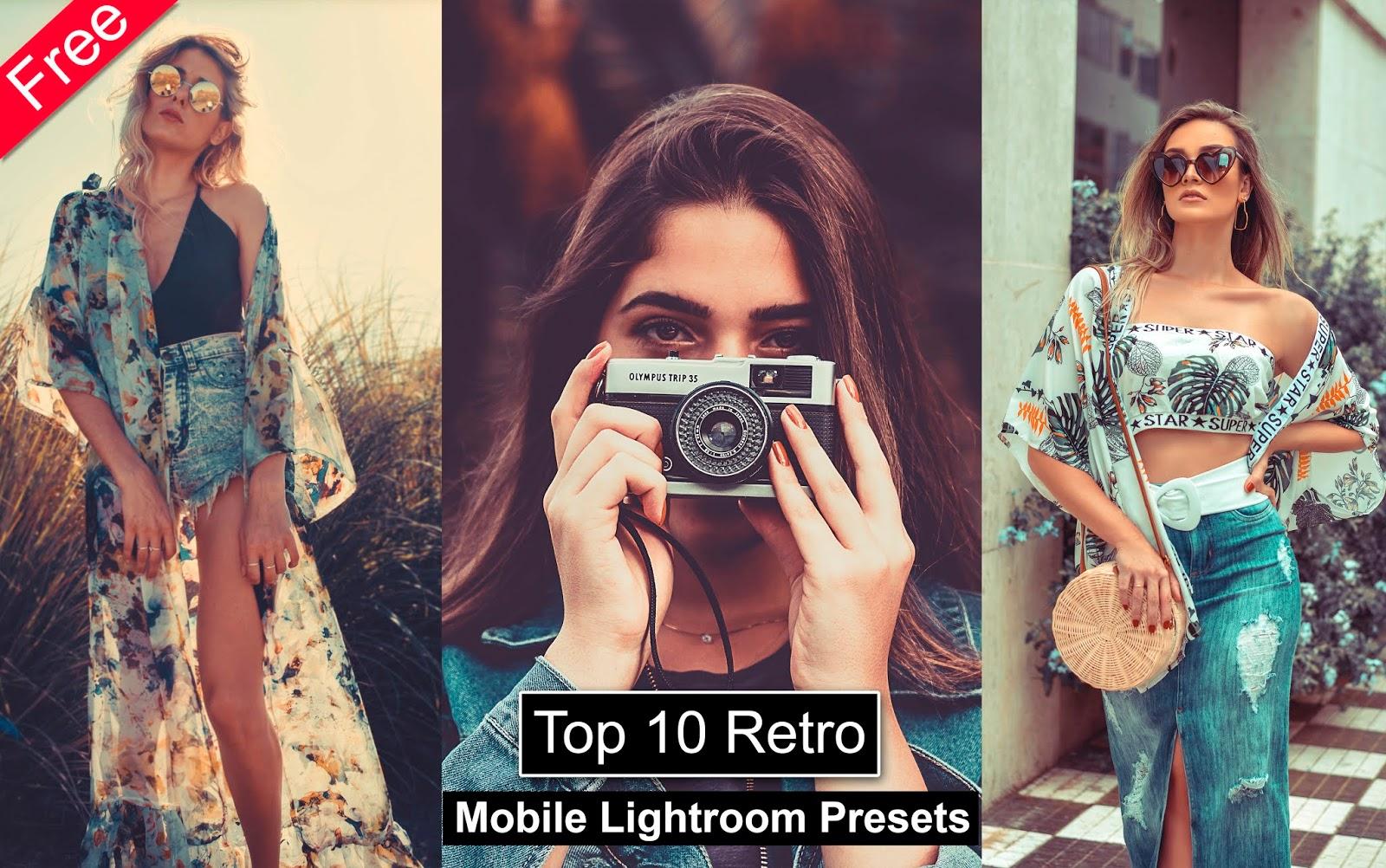 Download Top 10 Retro Mobile Lightroom Presets for Free | Top 10 Mobile Lightroom Presets of 2019