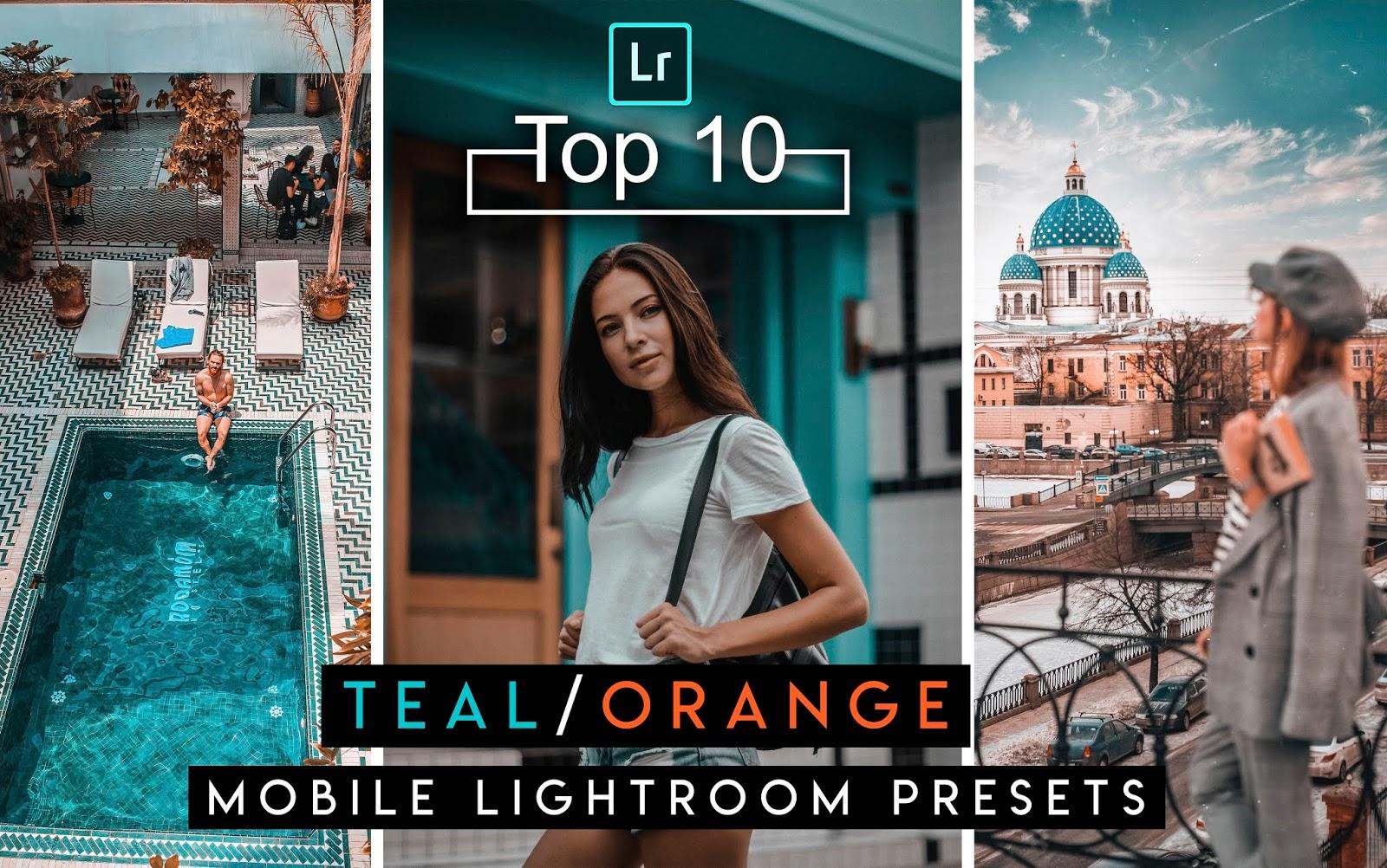 Download Top 10 Teal & Orange Mobile Lightroom Presets for Free | How to Download Aqua & Brown Mobile Lightroom Presets for Free