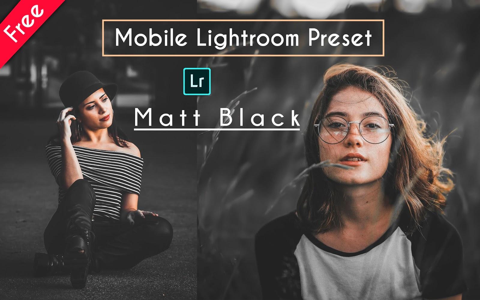 Download Matt Black Mobile Lightroom Preset for Free | How to Edit Moody Matt Black Mobile Lightroom Preset