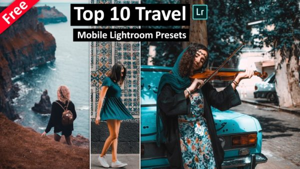 Download Top 10 Travel Mobile Lightroom Preset for Free | How to Edit Travel Photos in Mobile Lightroom