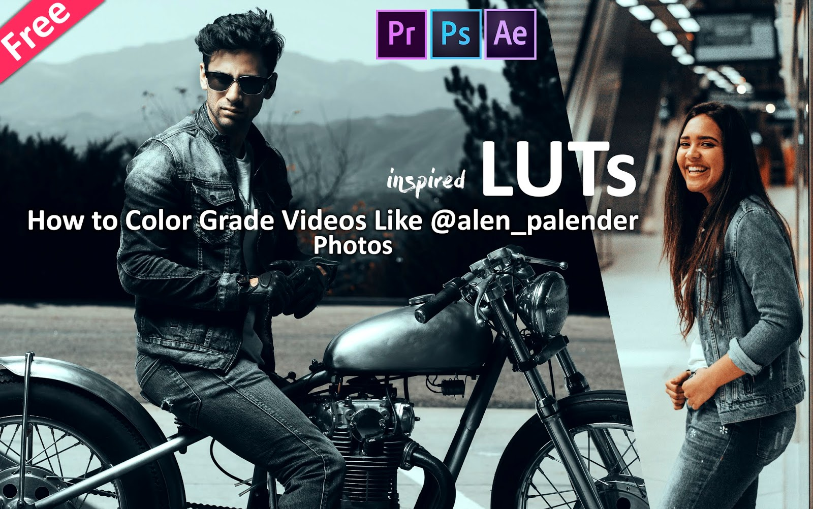 Download Alen Palender Inspired LUTs for Free | How to Color Grade Your Videos in Premier Pro, Adobe After Effects, Premiere Pro, Photoshop