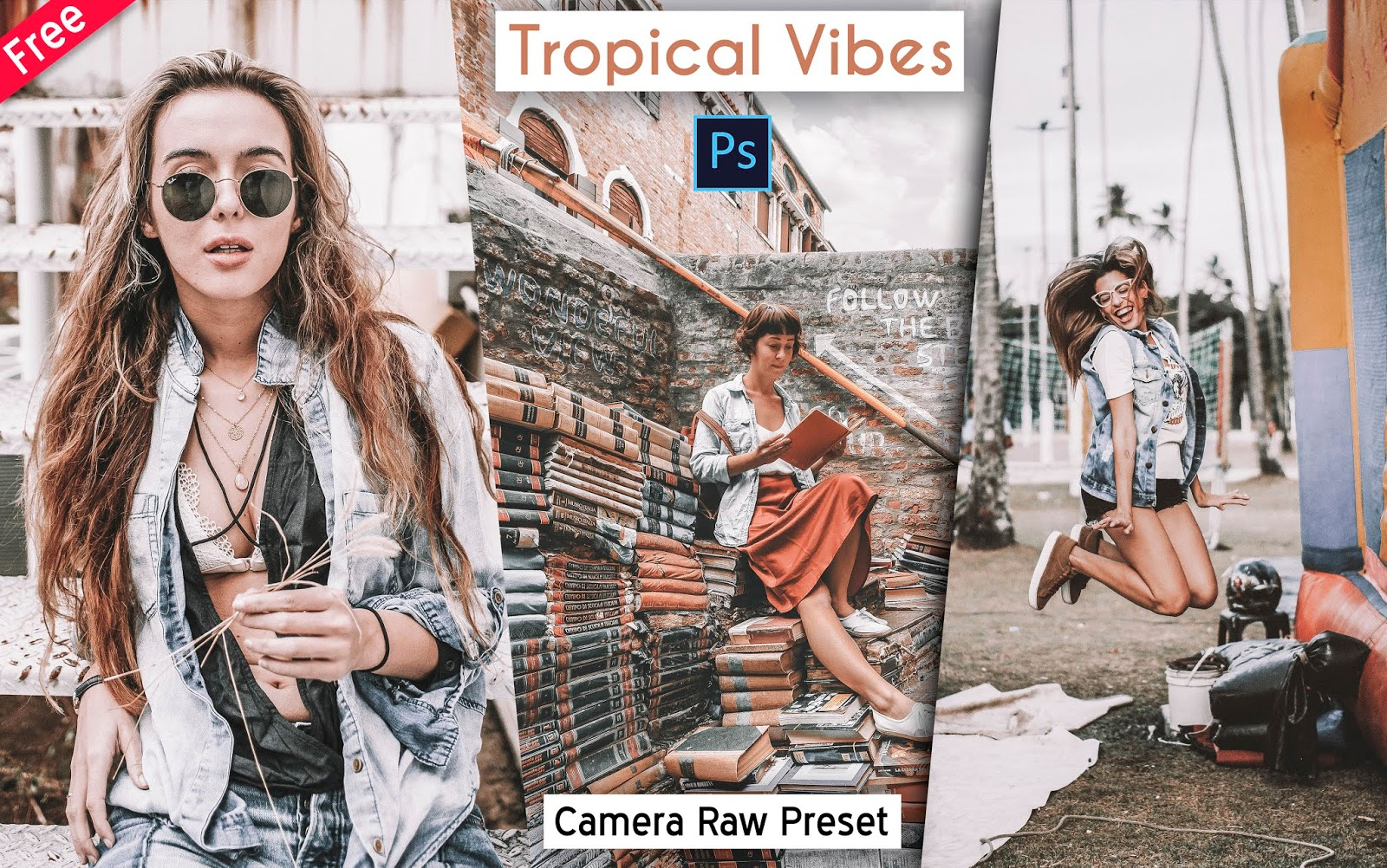 Download Tropical Vibes Camera Raw Preset for Free | How to Edit Your Photos with Tropical Vibes Effect in Photoshop
