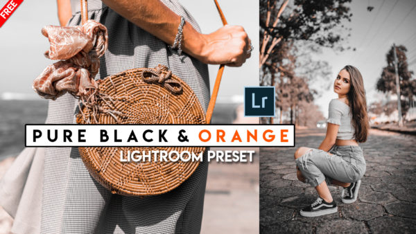 Download Pure Black & Orange Lightroom Preset of 2020 for Free | Pure Black & Orange Lightroom Preset Pack of 2020 Download free