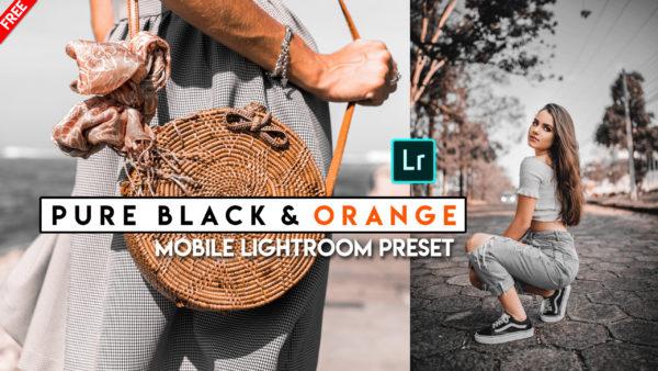 Download Pure Black & Orange Mobile Lightroom DNG Preset of 2020 for Free | Pure Black & Orange Mobile Lightroom Preset DNG of 2020 Download free