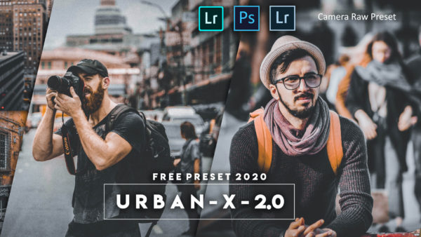 Download Urban-X-2.0 Camera Raw Preset of 2020 for Free | Urban-X-2.0 Camera Raw Preset Pack of 2020 Download free