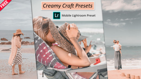 Download Creamy Craft Mobile Lightroom DNG Preset of 2020 for Free | Creamy Craft Mobile Lightroom Preset DNG of 2020 Download free