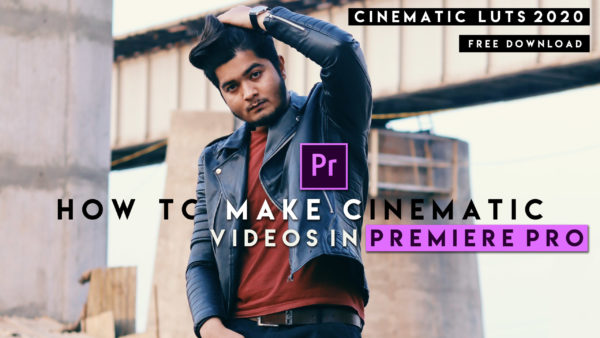 Download Free Cinematic Film LUTs of 2020 | How to Make Cinematic Videos in Premiere Pro