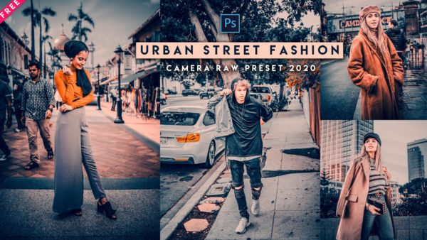 Download Urban Street Fashion Camera Raw Preset of 2020 for Free   Urban Street Fashion Camera Raw Preset of 2020 Download free