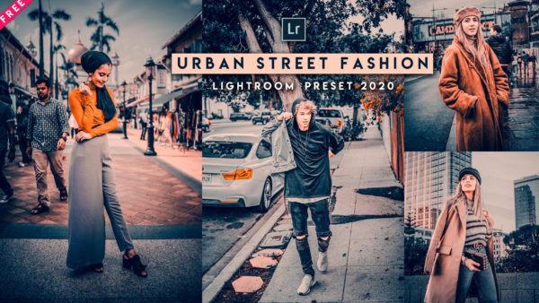 Download Urban Street Fashion Lightroom Presets of 2020 for Free | Urban Street Fashion Desktop Lightroom Presets