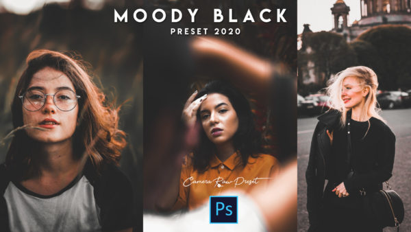 Download Moody Black Camera Raw Preset of 2020 for Free   Moody Black Camera Raw Preset Pack of 2020 Download free
