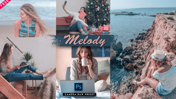 Download Melody Camera Raw Preset of 2020 for Free | Melody Camera Raw Preset Pack of 2020 Download free