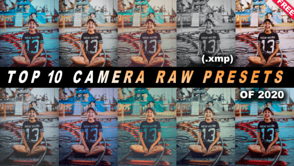 Download Free Top 10 Camera Raw Presets of 2020   Top 10 XMP Presets for Lightroom