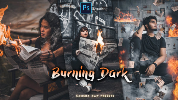 Download Burning Dark Camera Raw Preset of 2020 for Free | Burning Dark Camera Raw Preset of 2020 Download free