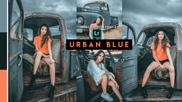 Download Urban Blue Lightroom Mobile Presets DNG of 2020 for Free | Urban Blue Mobile Lightroom Preset DNG of 2020 Download free