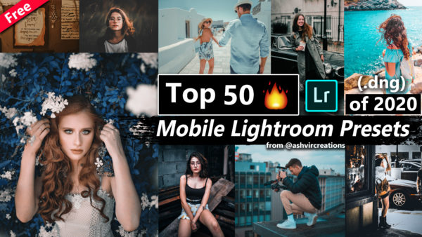 Download Free Top 50 Mobile Lightroom Presets DNG of 2020 for Free | Best Mobile Presets of All Time | Top 50 iPhone Presets of 2020