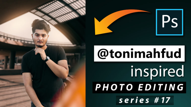 Toni Mahfud Inspired Photo Editing Series #17 by @ashvircreations | How to Edit Photo Like Toni Mahfud in Photoshop cc 2020
