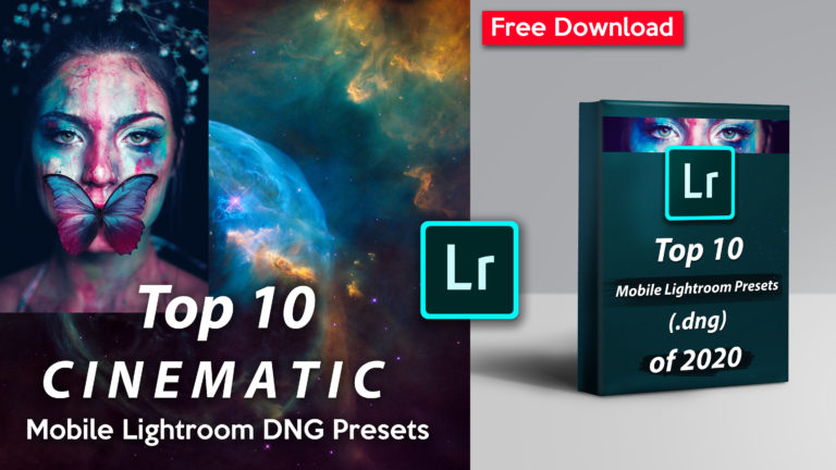 Top 10 CINEMATIC Mobile Lightroom DNG Preset of 2020 Free Download | Download Top 10 Cinematic Lightroom Mobile DNG Presets of 2020