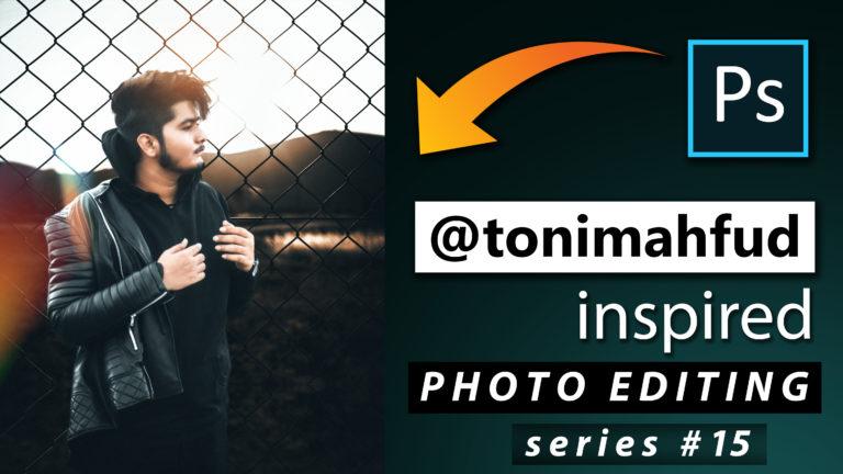 Toni Mahfud Inspired Photo Editing Series #15 by @ashvircreations | How to Edit Photo Like Toni Mahfud in Photoshop cc 2020