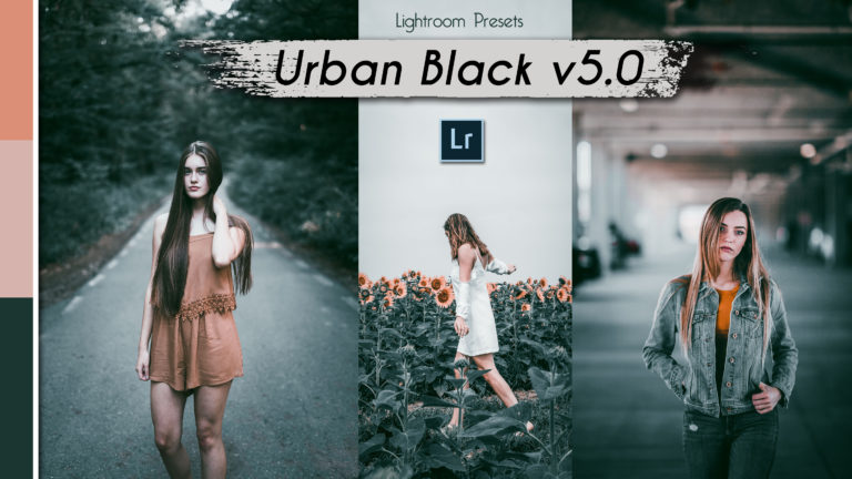 Download Urban Black v5.0 Lightroom Presets of 2020 for Free | Urban Black v5.0 Desktop Lightroom Presets