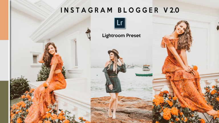 Download Instagram Blogger v2.0 Lightroom Presets of 2020 for Free | Instagram Blogger v2.0 Desktop Lightroom Presets | How to Edit Like Instagram Blogger v2.0