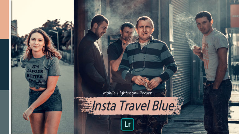 Download Insta Travel Blue Lightroom Mobile Presets DNG of 2020 for Free | Insta Travel Blue Mobile Lightroom Preset DNG of 2020 Download free