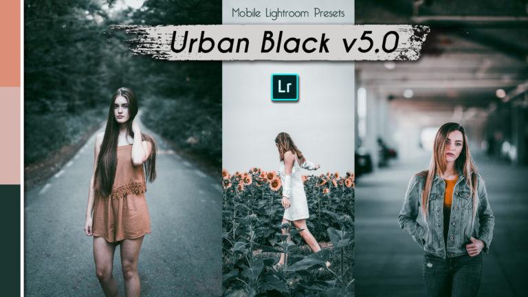 Download Urban Black v5.0 Lightroom Mobile Presets DNG of 2020 for Free | Urban Black v5.0 Mobile Lightroom Preset DNG of 2020 Download free