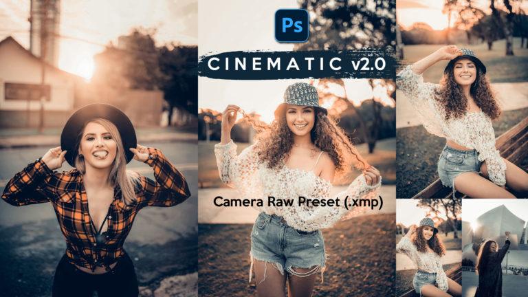 Download Cinematic v2.0 Camera Raw XMP Preset of 2020 for Free | Cinematic v2.0 Camera Raw Preset of 2020 Download free XMP Preset | How to Edit Like Cinematic Colorgrading
