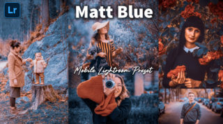 Download Matt Blue Lightroom Mobile Presets DNG of 2020 for Free | Matt Blue Mobile Lightroom Preset DNG of 2020 Download free | How to Edit Like Matt Blue Effect