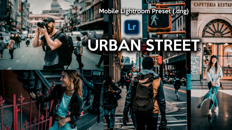 Download Urban Street Lightroom Mobile Presets DNG of 2020 for Free | Urban Street Mobile Lightroom Preset DNG of 2020 Download free | How to Edit Like Urban Street Effect