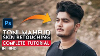 Complete Skin Retouching Tutorial Like Toni Mahfud in Photoshop in HINDI | Dodge & Burn, Smoothen Skin Like Toni Mahfud