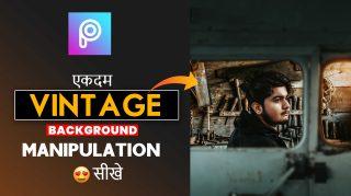 2-Minutes PicsArt | Vintage Photo Manipulation in PicsArt Hindi Tutorial | VINTAGE Photo Editing