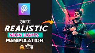 Neon Lights Realistic Photo Manipulation PicsArt Tutorial in Hindi