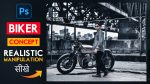 Realistic Biker Photo Manipulation in Photoshop cc | How to Make Biker Concept Photo Manipulation in Photoshop + Preset