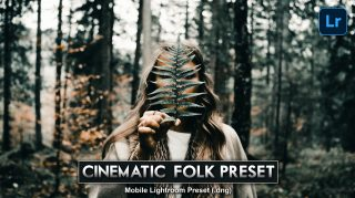 Download Cinematic FOLK Lightroom Mobile Presets DNG of 2020 for Free | Cinematic FOLK Mobile Lightroom Preset DNG of 2020 Download free | How to Edit Like Cinematic FOLK Tone