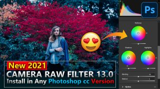 Camera Raw Filter 13.0 & Install Camera Raw Filter 2021 Plugin in Any Photoshop Version | New Features of Camera Raw Filter 2021 Explained in Hindi