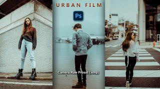 Download Urban FILM Camera Raw XMP Preset of 2021 for Free | Urban FILM Camera Raw Preset of 2021 Download free XMP Preset | How to Edit Like Urban FILM