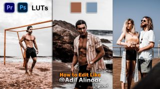Download Free Adil Alinoor Inspired LUTs 2021 | How to Colorgrade Photos & Videos Like @Adil Alinoor in Photoshop & Premiere Pro