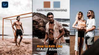 Download Adil Alinoor Inspired Lightroom Mobile Presets DNG of 2021 for Free | Adil Alinoor Inspired Mobile Lightroom Preset DNG of 2021 Download free | How to Edit Like Adil Alinoor